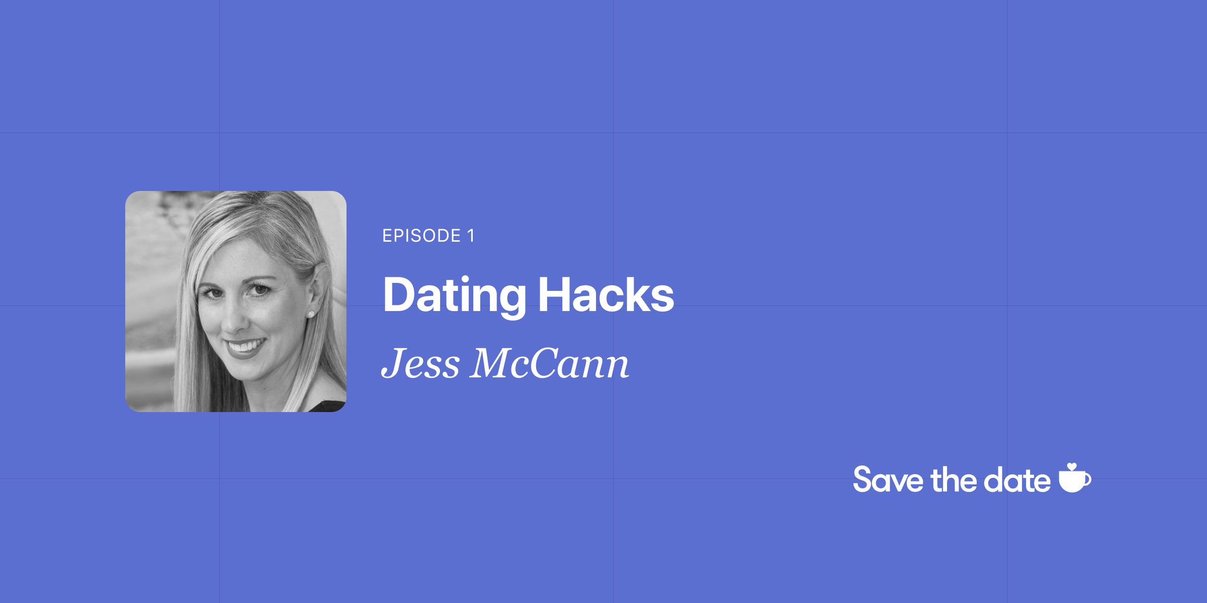 Jess McCann, Episode 1
