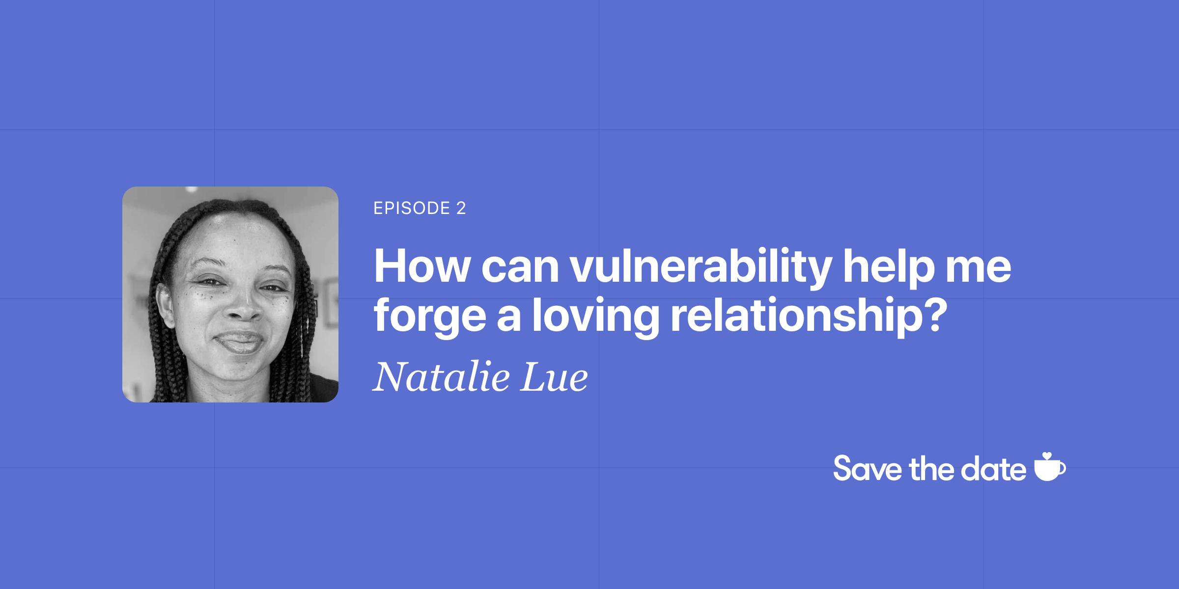 Natalie Lue, Episode 2